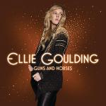 Ellie Goulding – Guns And Horses 歌詞 和訳