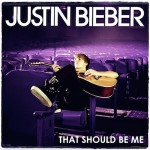 Justin Bieber – That Should Be Me 歌詞 和訳