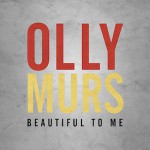 Olly Murs – Beautiful To Me 歌詞 和訳