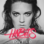 Tove Lo – Habits (Stay High) 歌詞 和訳