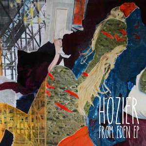 Hozier – From Eden 歌詞 和訳