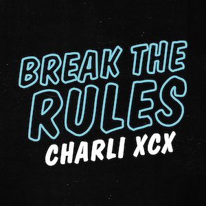 Charli XCX – Break The Rules 歌詞 和訳