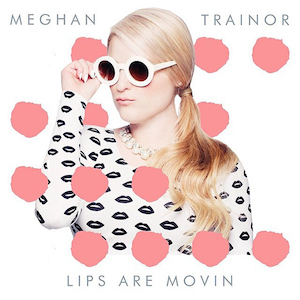 Meghan Trainor – Lips Are Movin 歌詞 和訳