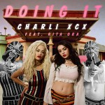 Charli XCX – Doing It ft. Rita Ora 歌詞 和訳