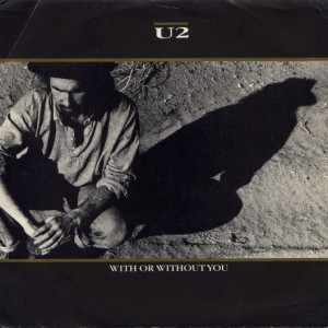 U2 – With Or Without You 歌詞 和訳