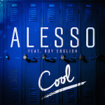 Alesso – Cool ft. Roy English 歌詞 和訳