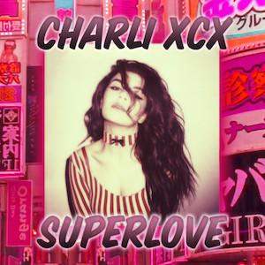 Charli XCX – SuperLove 歌詞 和訳