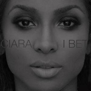 Ciara – I Bet 歌詞 和訳