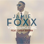 Jamie Foxx – You Changed Me ft. Chris Brown 歌詞 和訳