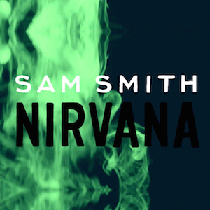 Sam Smith – Nirvana 歌詞 和訳