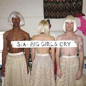 Sia – Big Girls Cry 歌詞 和訳