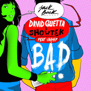 David Guetta & Showtek – Bad ft. Vassy 歌詞を和訳してみた