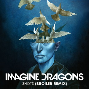 Imagine Dragons – Shots ft. Broiler 歌詞を和訳してみた