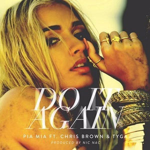 Pia Mia – Do It Again ft. Chris Brown 歌詞を和訳してみた