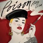 Rita Ora – Poison 歌詞を和訳してみた