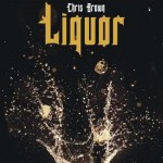Chris Brown – Liquor 歌詞を和訳してみた