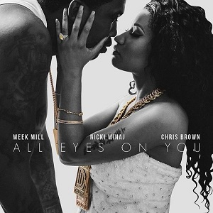 meek-mill-ft-nicki-minaj-chris-brown-all-eyes-on-you