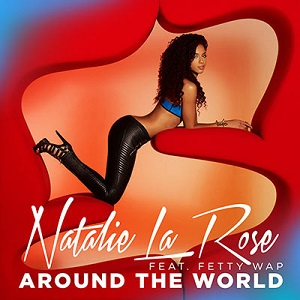 Natalie La Rose – Around The World 歌詞を和訳してみた