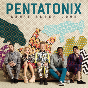Pentatonix – Can't Sleep Love 歌詞を和訳してみた