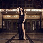 Selena Gomez – Same Old Love 歌詞を和訳してみた