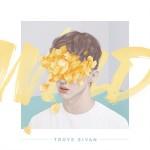 Troye Sivan – Wild 歌詞を和訳してみた