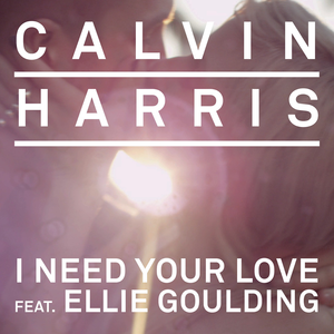 calvin-harris-i-need-your-love-ft-ellie-goulding