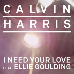 歌詞和訳!Calvin Harris – I Need Your Love ft Ellie Goulding