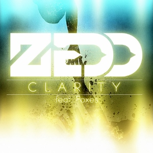 Zedd – Clarity ft. Foxes 歌詞を和訳してみた