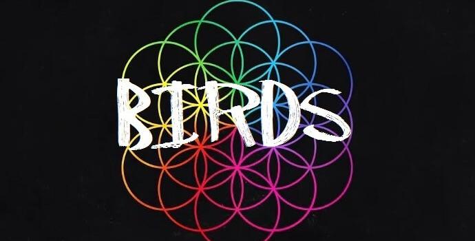 Coldplay – Birds 歌詞を和訳してみた