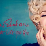 Gwen Stefani – Make Me Like You 歌詞を和訳してみた