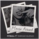 Pitbull – Messin' Around 歌詞を和訳してみた