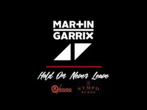 avicii-hold-on-never-leave-ft-martin-garrix
