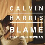 Calvin Harris – Blame ft. John Newman 歌詞を和訳してみた