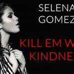 Selena Gomez – Kill Em With Kindness 歌詞を和訳してみた