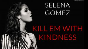selena-gomez-kill-em-with-kindness