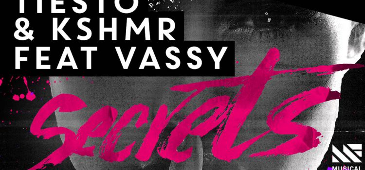 Tiesto & KSHMR feat. Vassy – Secrets 歌詞を和訳してみた