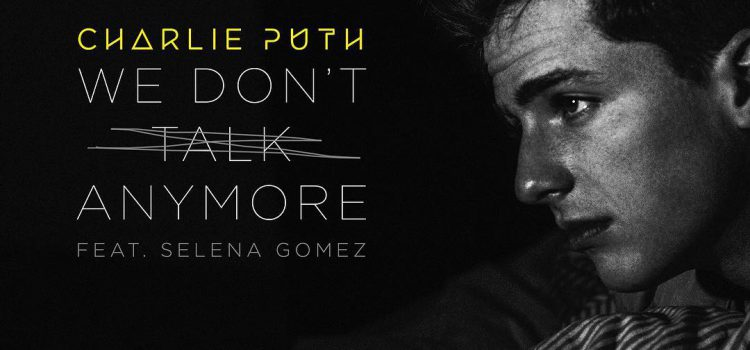 Charlie Puth – We Don't Talk Anymore 歌詞を和訳してみた