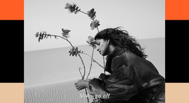 M.I.A. – Go Off 歌詞を和訳してみた