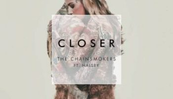 The Chainsmokers – Closer ft. Halsey 歌詞を和訳してみた