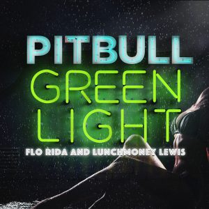 pitbull-greenlight-ft-flo-rida
