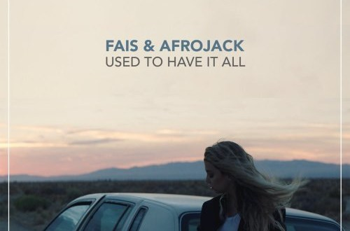 Fais & Afrojack – Used To Have It All 歌詞を和訳してみた