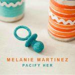 Melanie Martinez – Pacify Her 歌詞を和訳してみた