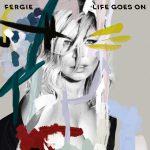 Fergie – Life Goes On 歌詞を和訳してみた