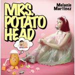 Melanie Martinez – Mrs. Potato Head 歌詞を和訳してみた