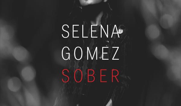 Selena Gomez – Sober 歌詞を和訳してみた