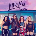 Little Mix – Touch 歌詞を和訳してみた
