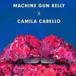 Machine Gun Kelly, Camila Cabello – Bad Things 歌詞を和訳してみた