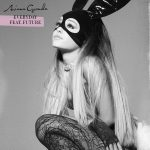 Ariana Grande – Everyday ft Future 歌詞を和訳してみた