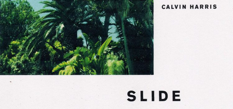 歌詞和訳 Calvin Harris – Slide ft Frank Ocean & Migos
