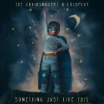 歌詞和訳 Chainsmokers Coldplay Something Just Like This